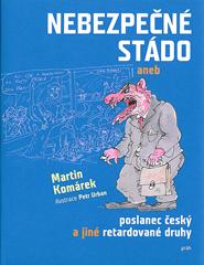Nebezpečné stádo aneb Poslanec český a jiné retardované druhy. Hořká  satira c4154814d5d